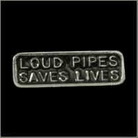 Loud Pipes Saves Lives Pin